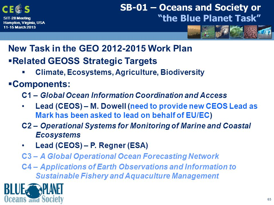 "SIT-28 Meeting Hampton, Virginia, USA 11-15 March 2013 65 SB-01 – Oceans and Society or ""the Blue Planet Task"" New Task in the GEO 2012-2015 Work Plan"