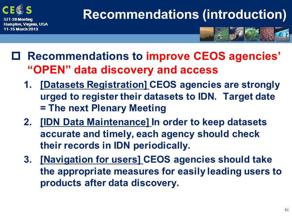 "SIT-28 Meeting Hampton, Virginia, USA 11-15 March 2013 Recommendations (introduction)  Recommendations to improve CEOS agencies' ""OPEN"" data discover"