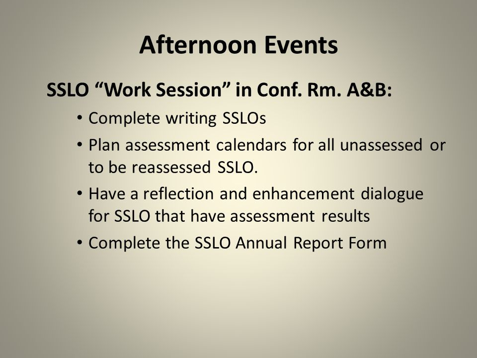 Afternoon Events SSLO Work Session in Conf. Rm.