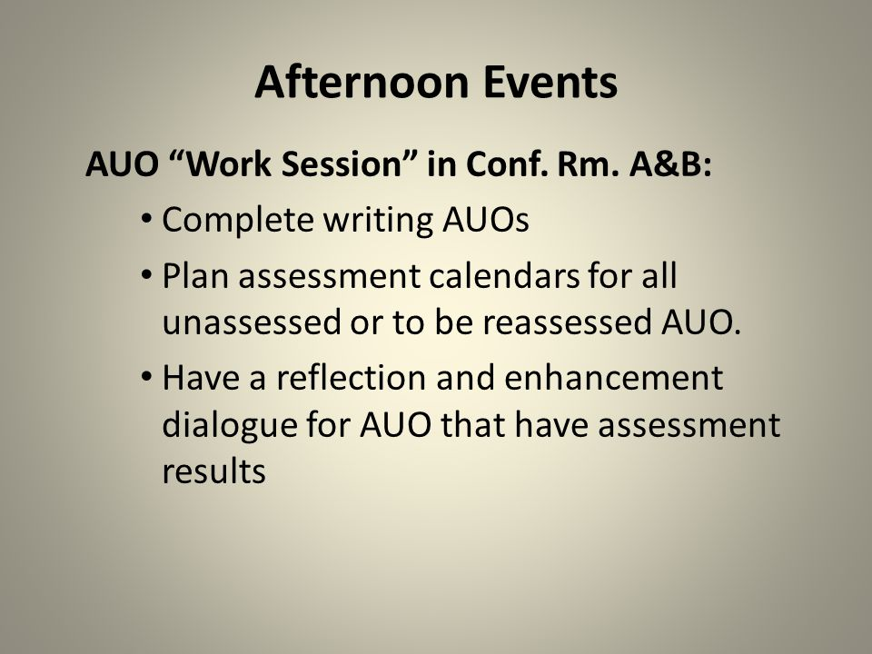 Afternoon Events AUO Work Session in Conf. Rm.