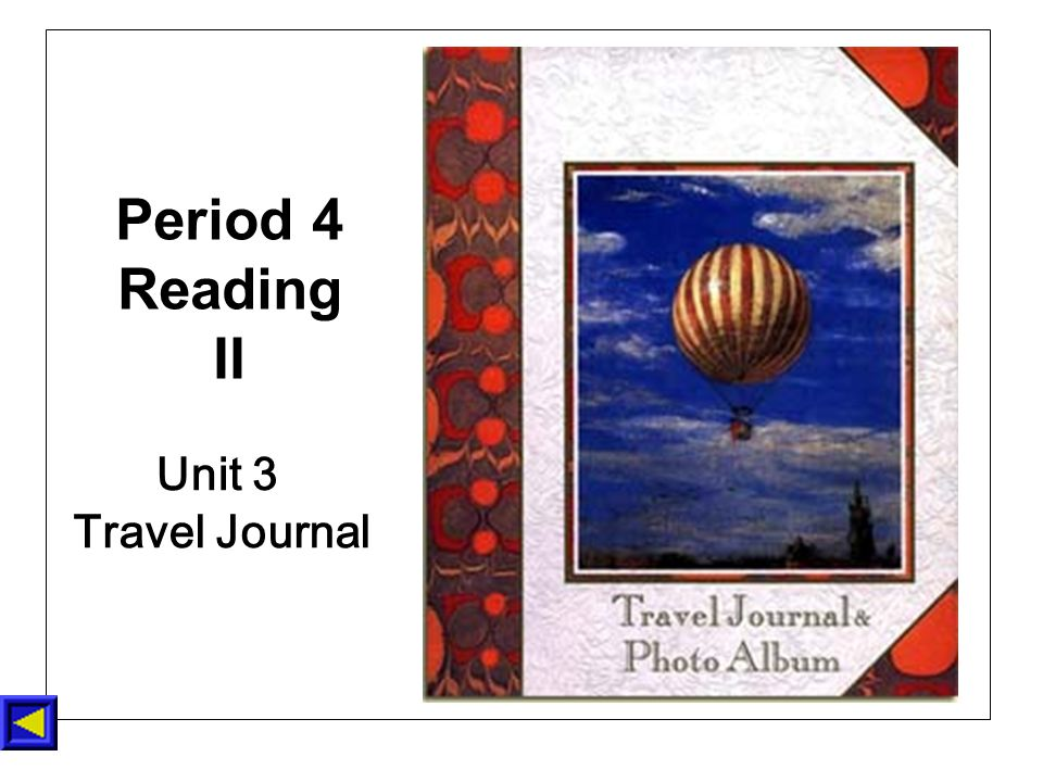 Unit 3 Travel Journal Period 4 Reading II