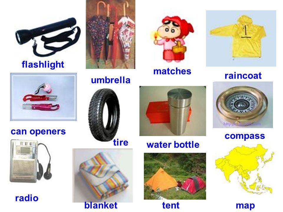 flashlight umbrella matches raincoat can openers tire water bottle compass radio blankettentmap