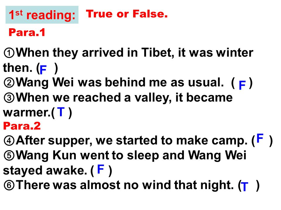 1 st reading: ① When they arrived in Tibet, it was winter then.
