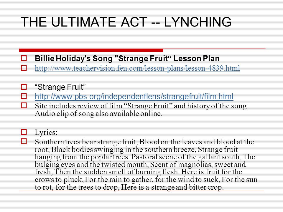 THE ULTIMATE ACT -- LYNCHING  Billie Holiday's Song