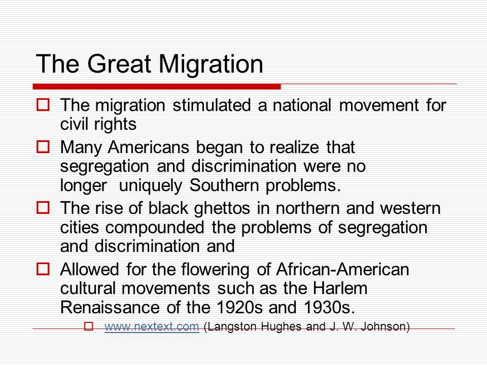 The Great Migration  The migration stimulated a national movement for civil rights  Many Americans began to realize that segregation and discriminat