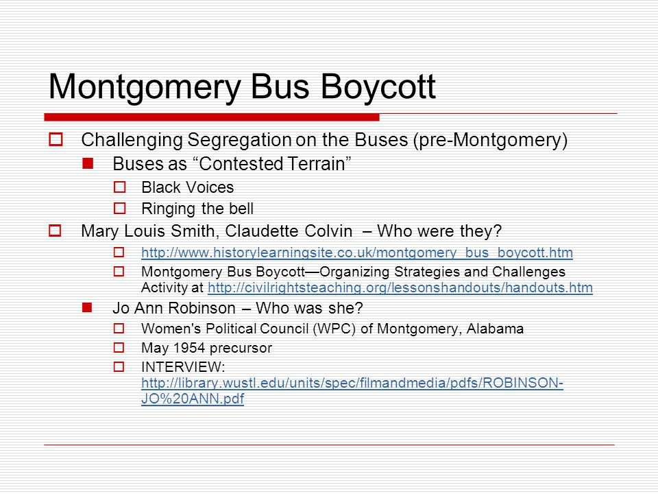 "Montgomery Bus Boycott  Challenging Segregation on the Buses (pre-Montgomery) Buses as ""Contested Terrain""  Black Voices  Ringing the bell  Mary L"