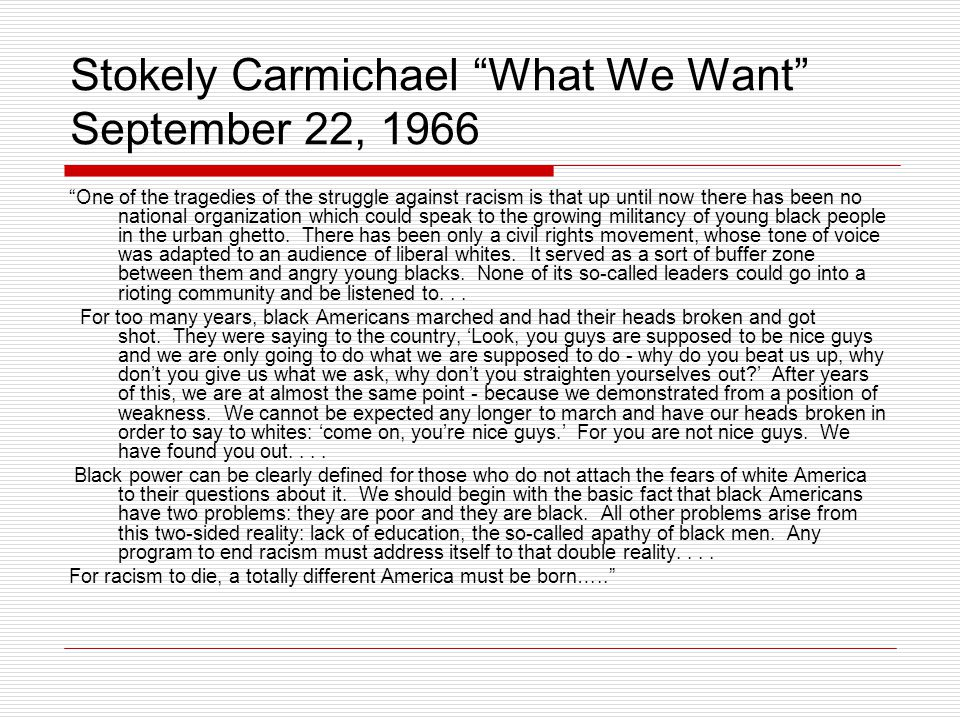 "Stokely Carmichael ""What We Want"" September 22, 1966 ""One of the tragedies of the struggle against racism is that up until now there has been no natio"