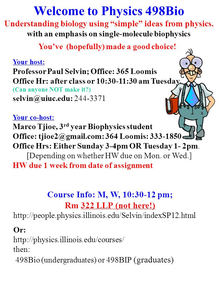 Welcome to Physics 498Bio Understanding biology using simple ideas from physics.