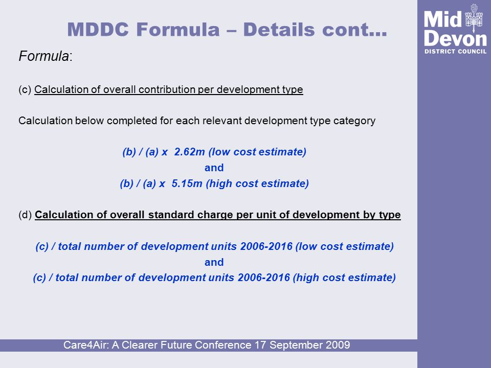 Care4Air: A Clearer Future Conference 17 September 2009 MDDC Formula – Example Formula example for Retail non-food development (high-cost estimate): No.