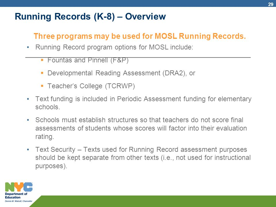 Running Records (K-8) – Overview Three programs may be used for MOSL Running Records. Running Record program options for MOSL include:  Fountas and P