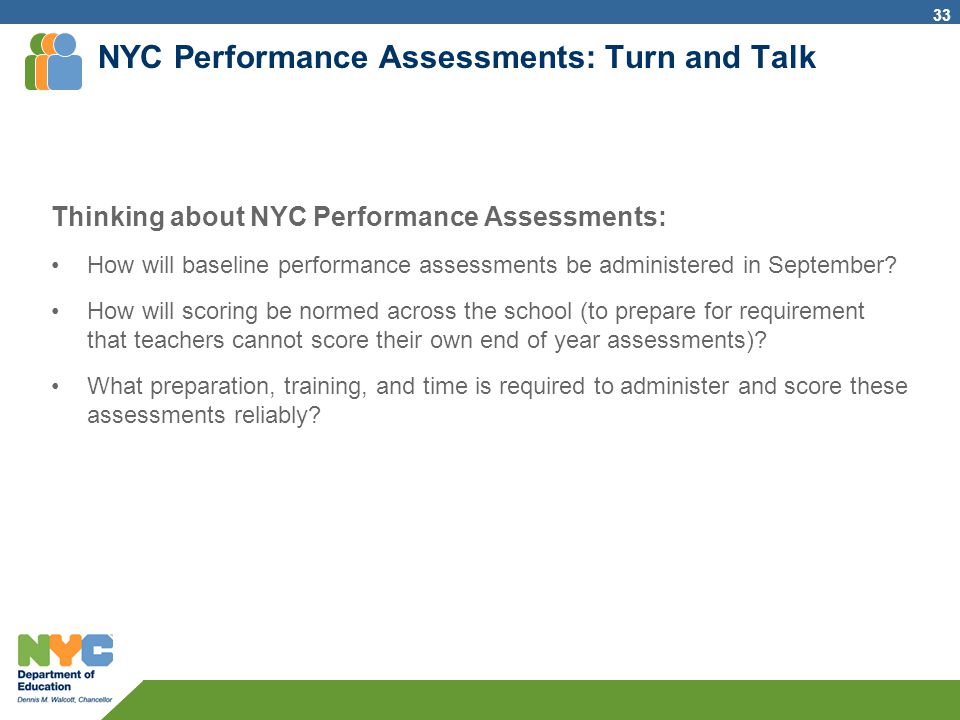 NYC Performance Assessments: Turn and Talk Thinking about NYC Performance Assessments: How will baseline performance assessments be administered in Se