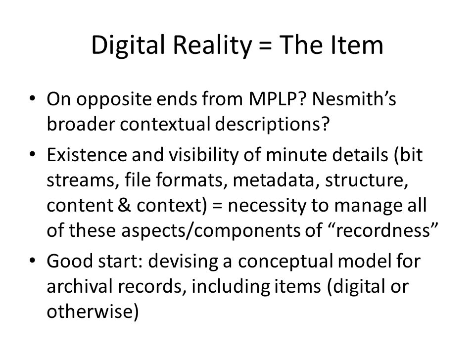Rules for Archival Description: Chapter 9 - Records in Electronic Form Practical reality: instructions specific to digital records are needed Highlighting three issues in Chapter 9 i.Which date of creation is *the* date of creation.