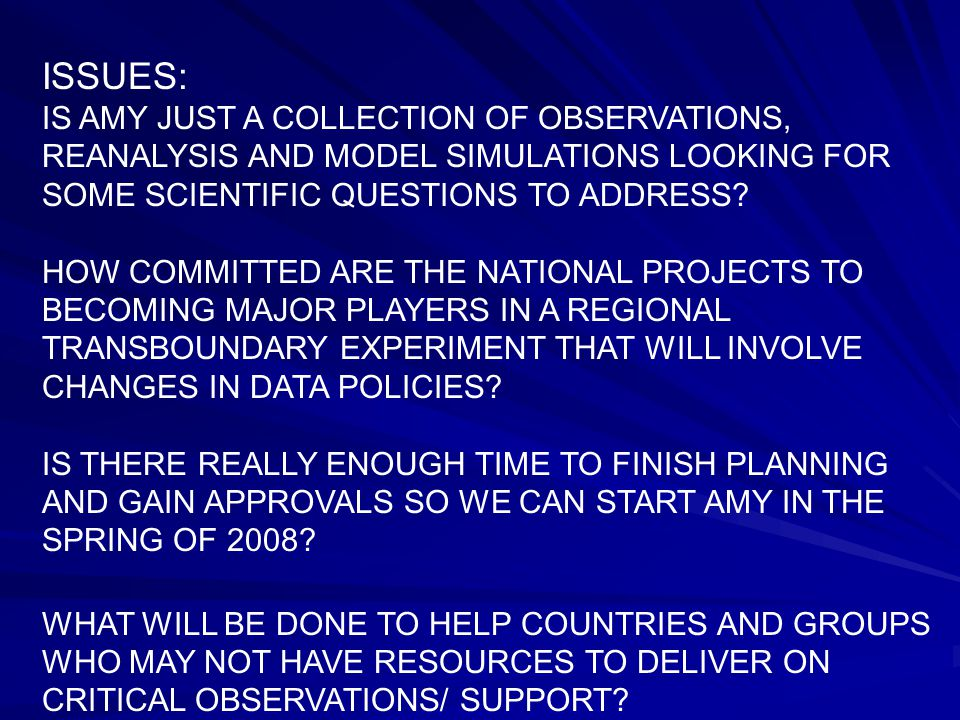 ISSUES: IS AMY JUST A COLLECTION OF OBSERVATIONS, REANALYSIS AND MODEL SIMULATIONS LOOKING FOR SOME SCIENTIFIC QUESTIONS TO ADDRESS.