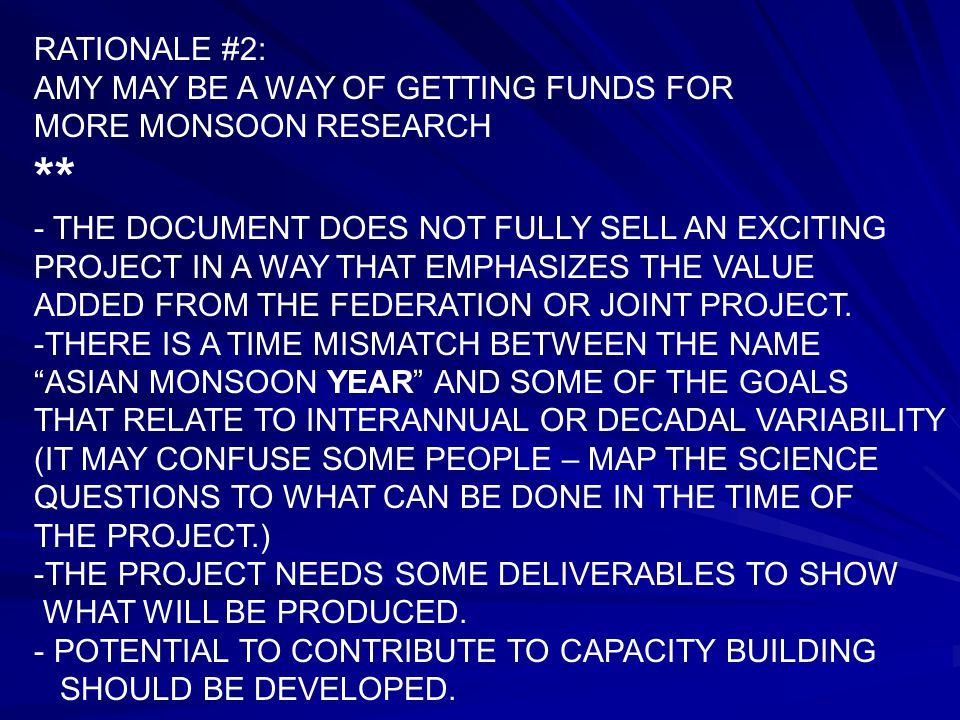 RATIONALE #2: AMY MAY BE A WAY OF GETTING FUNDS FOR MORE MONSOON RESEARCH ** - THE DOCUMENT DOES NOT FULLY SELL AN EXCITING PROJECT IN A WAY THAT EMPHASIZES THE VALUE ADDED FROM THE FEDERATION OR JOINT PROJECT.
