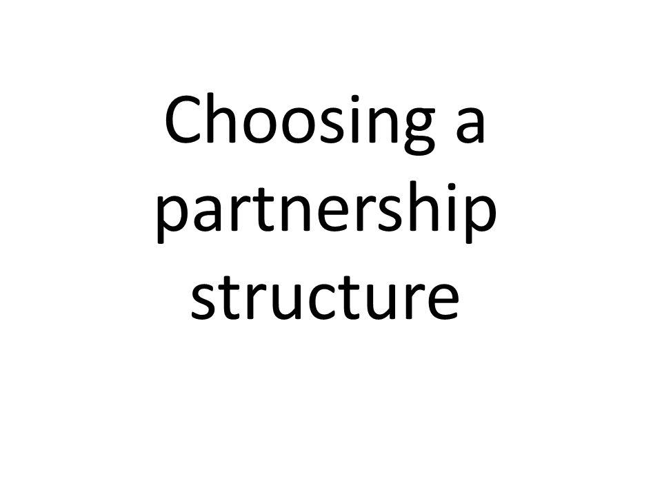 Choosing a partnership structure