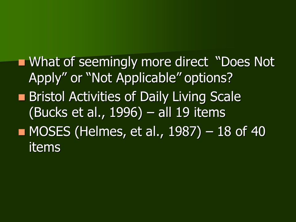 """What of seemingly more direct """"Does Not Apply"""" or """"Not Applicable"""" options? What of seemingly more direct """"Does Not Apply"""" or """"Not Applicable"""" options"""