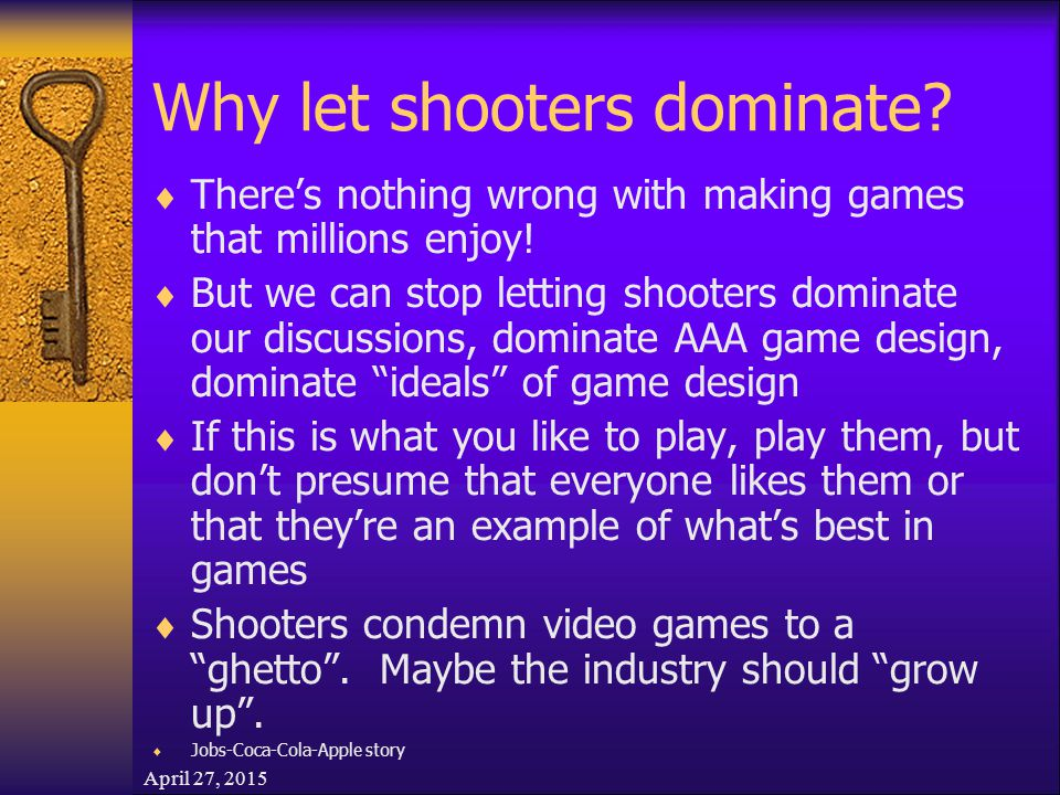 April 27, 2015 Why let shooters dominate.