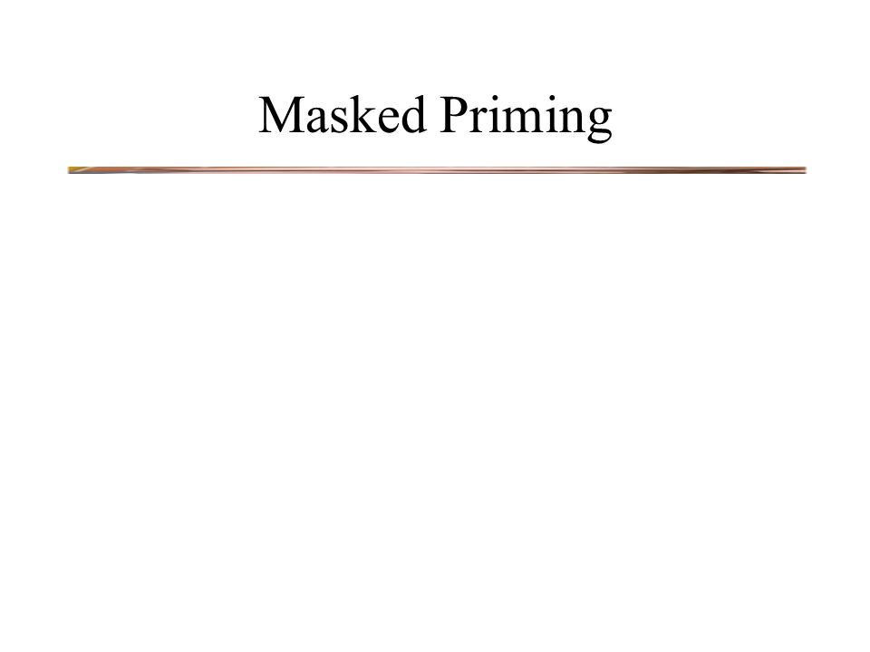 Masked Priming