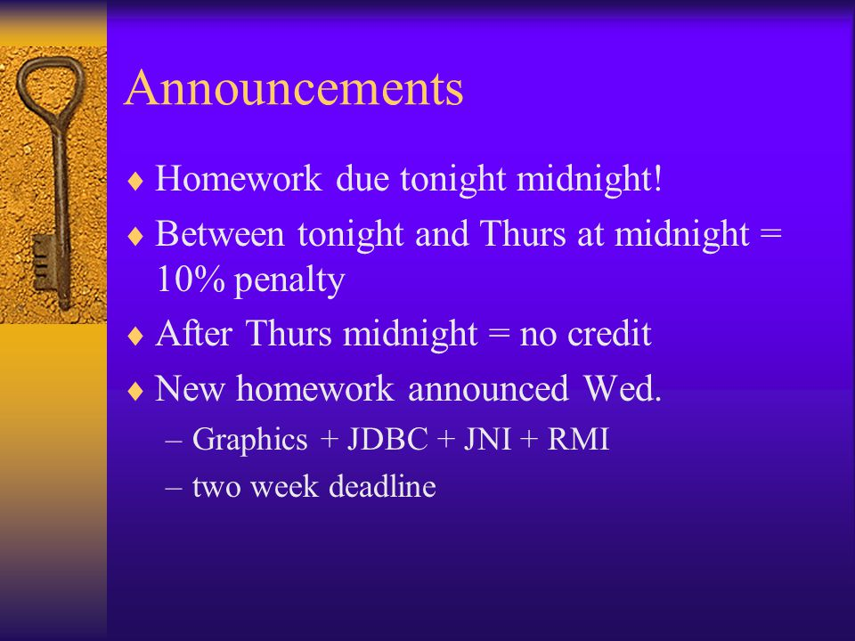 Announcements  Homework due tonight midnight.