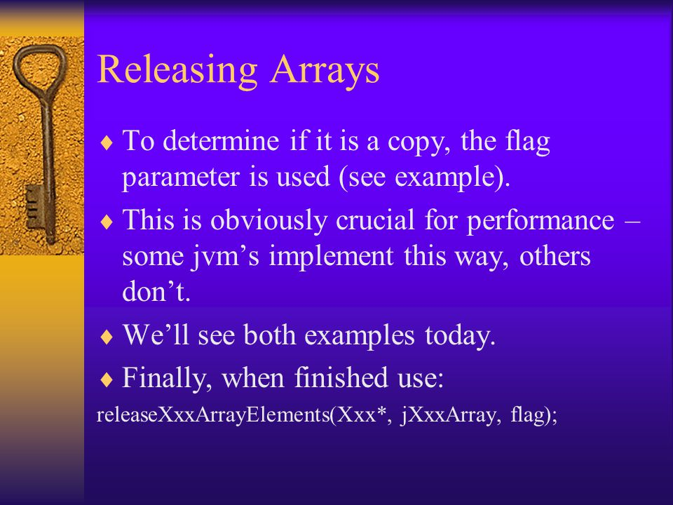 Releasing Arrays  To determine if it is a copy, the flag parameter is used (see example).
