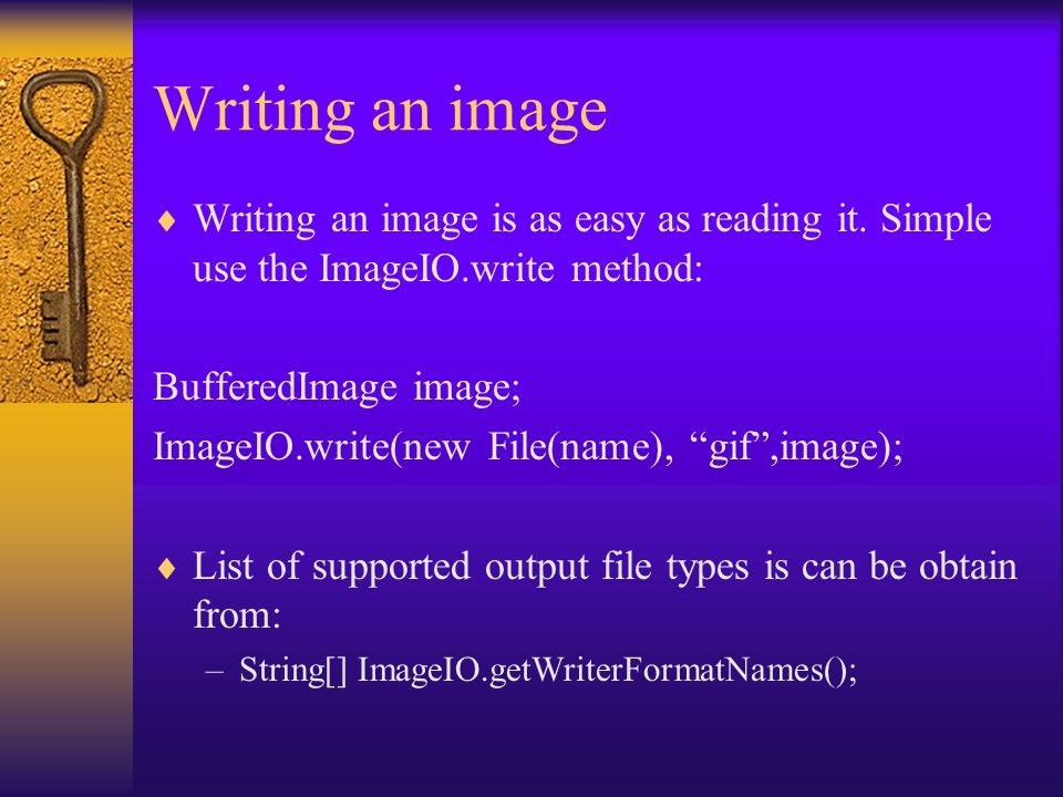 Writing an image  Writing an image is as easy as reading it.