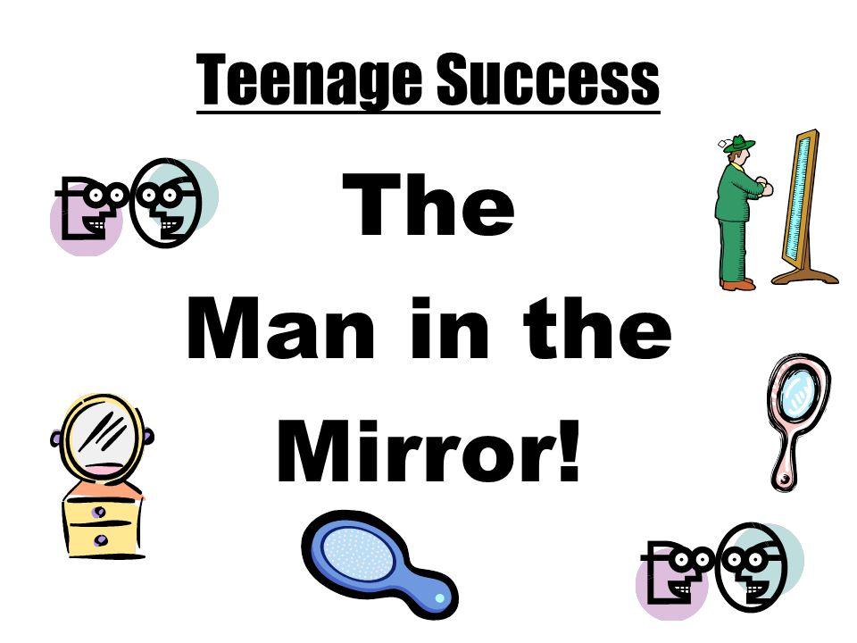 Teenage Success The Man in the Mirror!