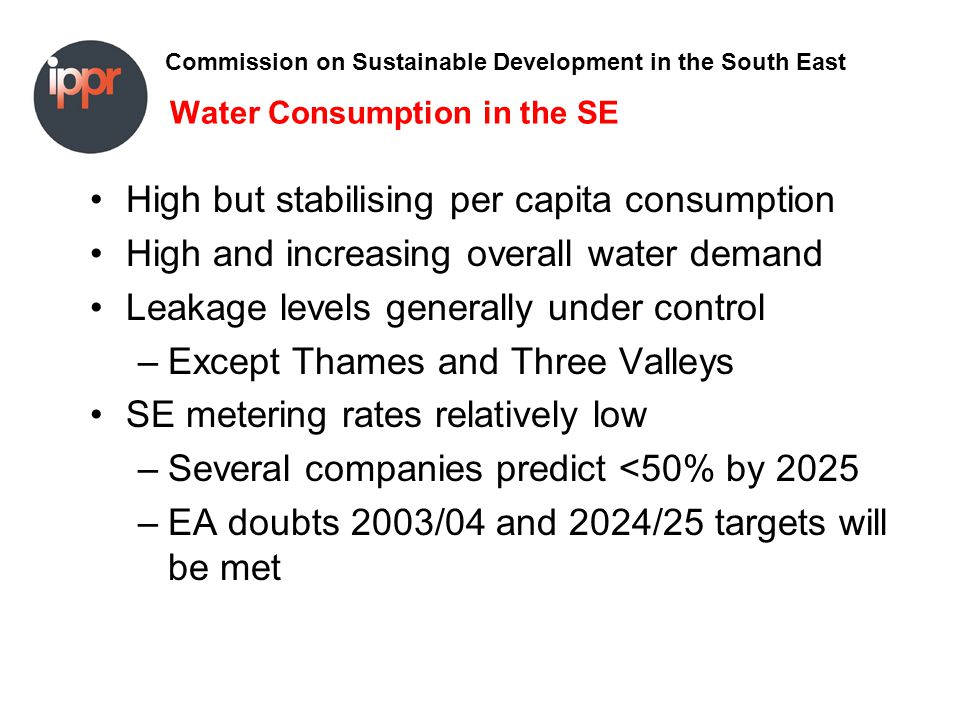 Commission on Sustainable Development in the South East Future scenarios work Prepared by the Water Resources in the SE Group for SE Plan Overall conclusion 'Increased demand from new development in the South East can only be accommodated through a combination of demand and supply side activities' But… Is there enough water…?