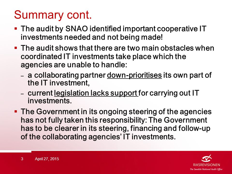 Summary cont.  The audit by SNAO identified important cooperative IT investments needed and not being made!  The audit shows that there are two main