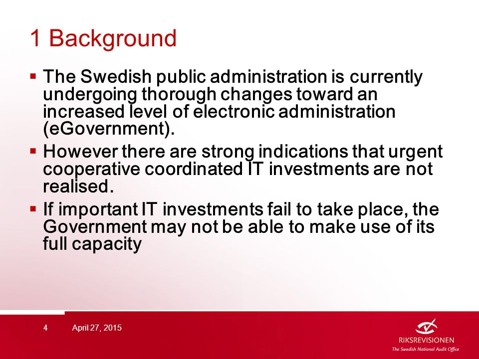 1 Background  The Swedish public administration is currently undergoing thorough changes toward an increased level of electronic administration (eGovernment).