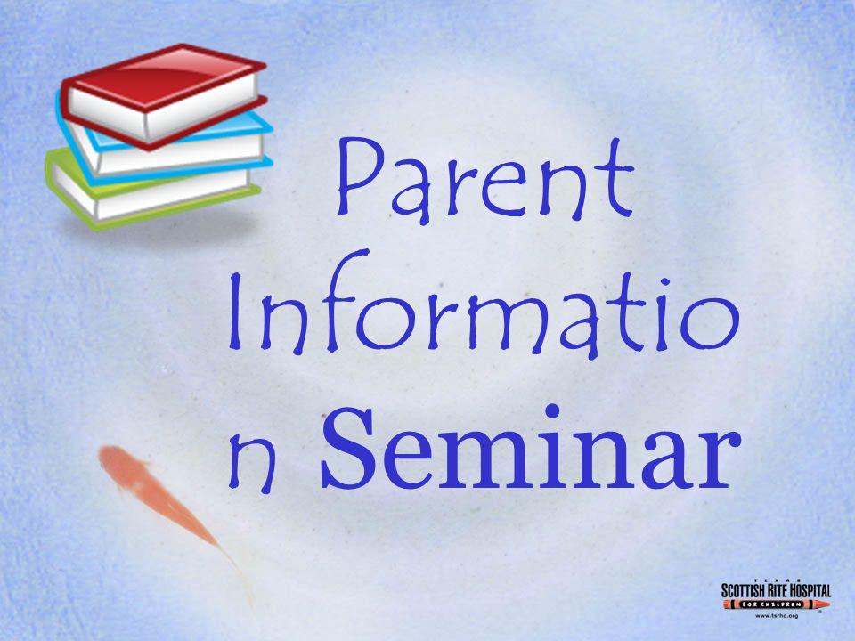 Parent Informatio n Seminar