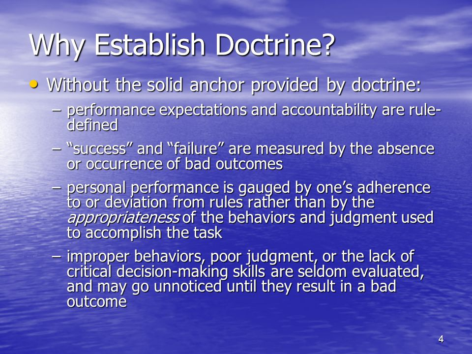 4 Why Establish Doctrine? Without the solid anchor provided by doctrine: Without the solid anchor provided by doctrine: –performance expectations and