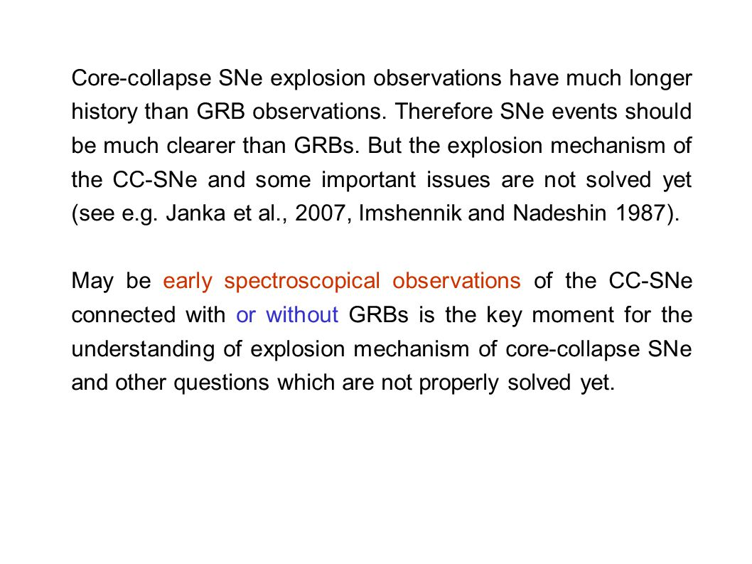 Core-collapse SNe explosion observations have much longer history than GRB observations.