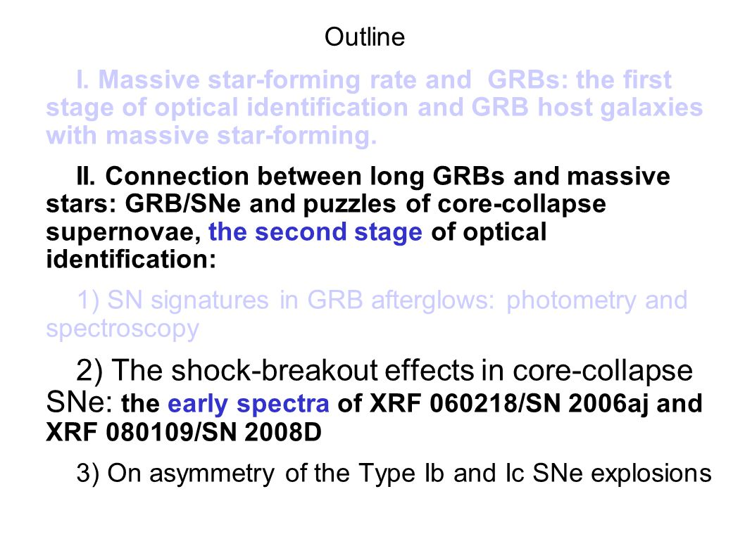 Outline I. Massive star-forming rate and GRBs: the first stage of optical identification and GRB host galaxies with massive star-forming. II. Connecti