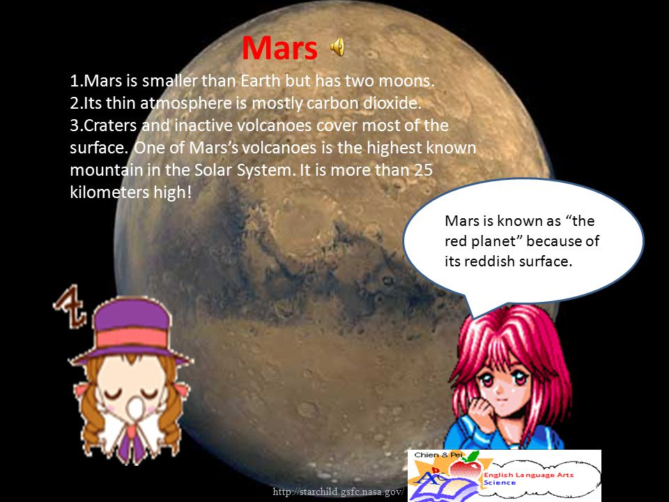 """Mars is known as """"the red planet"""" because of its reddish surface. Mars 1.Mars is smaller than Earth but has two moons. 2.Its thin atmosphere is mostly"""