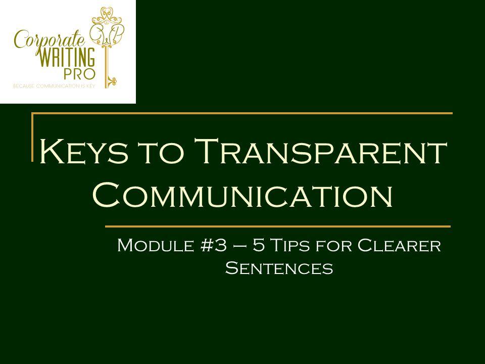 Keys to Transparent Communication Module #3 – 5 Tips for Clearer Sentences