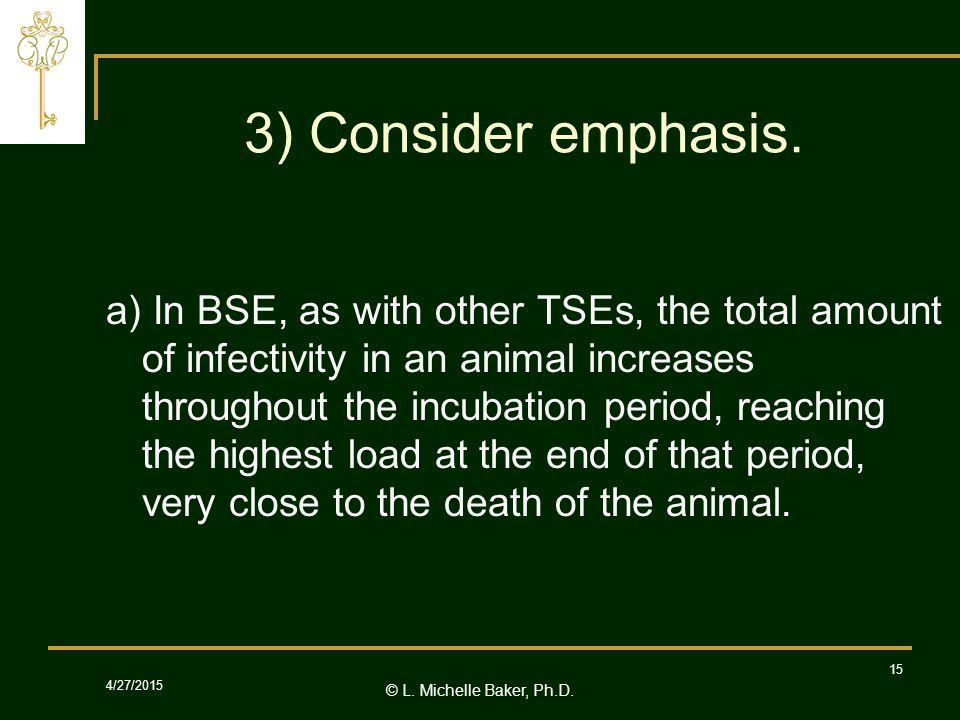 © L.Michelle Baker, Ph.D. 4/27/2015 15 3) Consider emphasis.