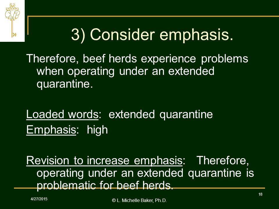 © L.Michelle Baker, Ph.D. 4/27/2015 18 3) Consider emphasis.