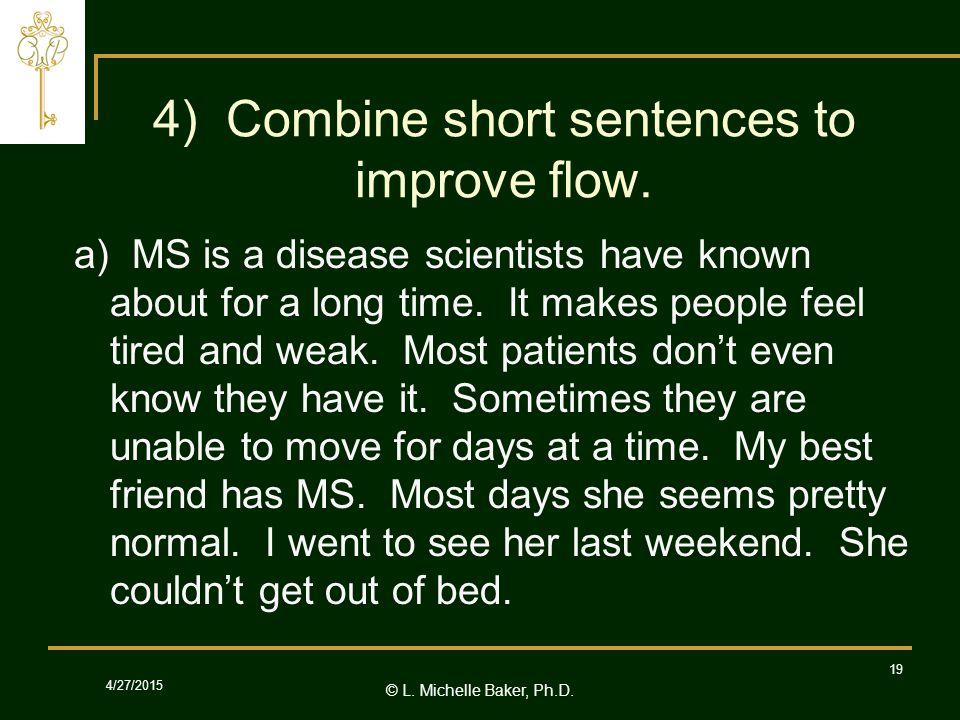© L.Michelle Baker, Ph.D. 4/27/2015 19 4) Combine short sentences to improve flow.