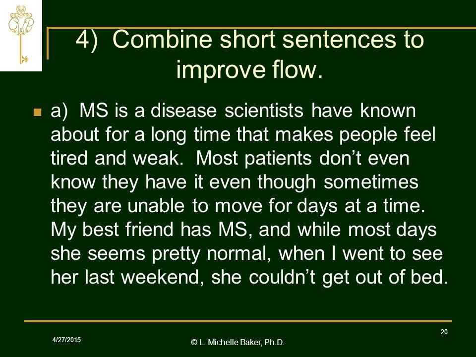 © L.Michelle Baker, Ph.D. 4/27/2015 20 4) Combine short sentences to improve flow.