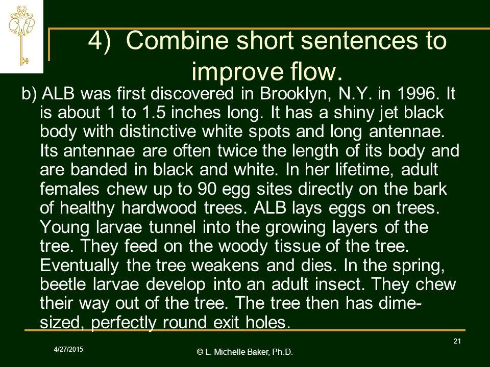 © L.Michelle Baker, Ph.D. 4/27/2015 21 4) Combine short sentences to improve flow.
