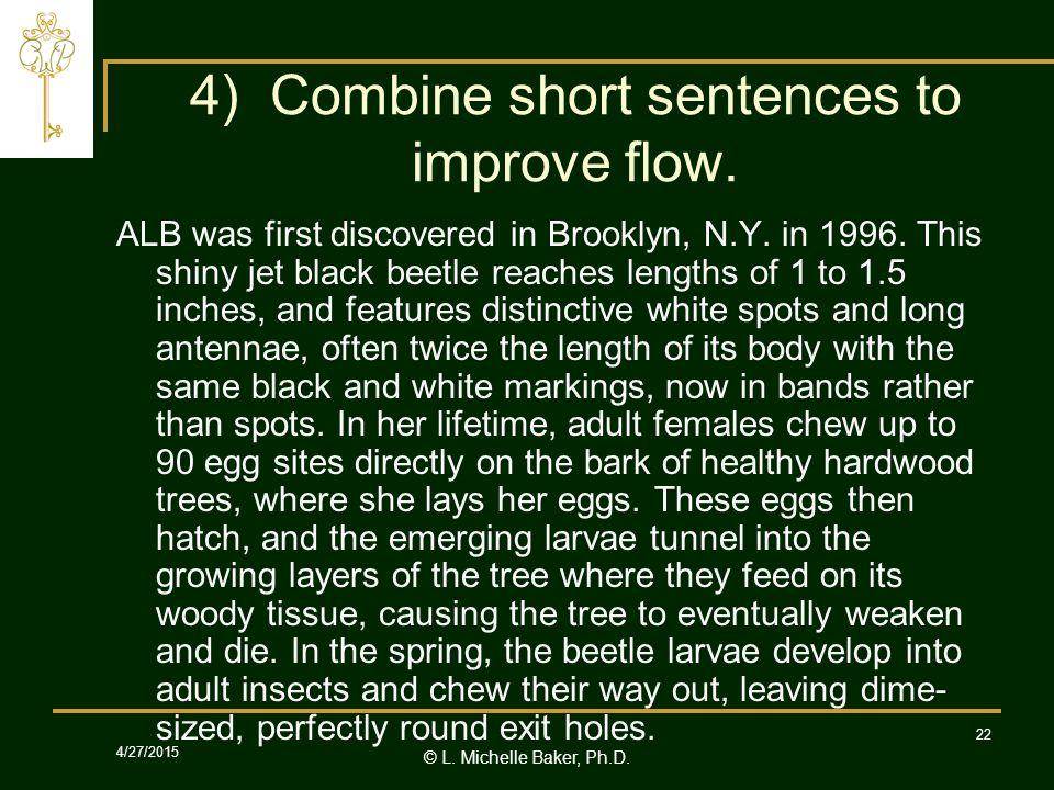 © L.Michelle Baker, Ph.D. 4/27/2015 22 4) Combine short sentences to improve flow.