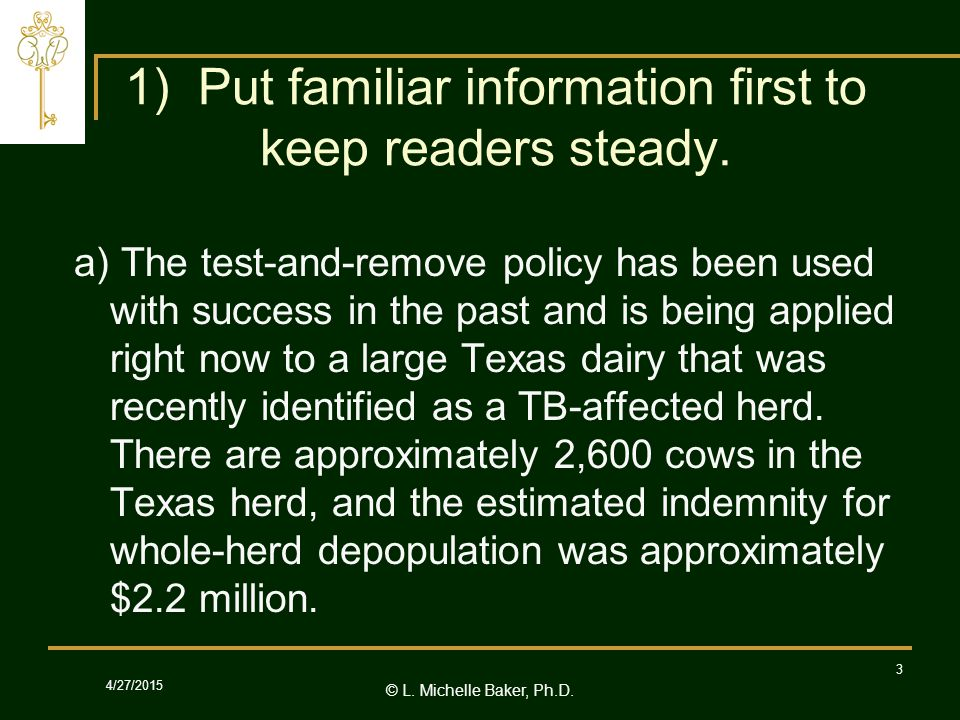 © L.Michelle Baker, Ph.D. 4/27/2015 3 1) Put familiar information first to keep readers steady.