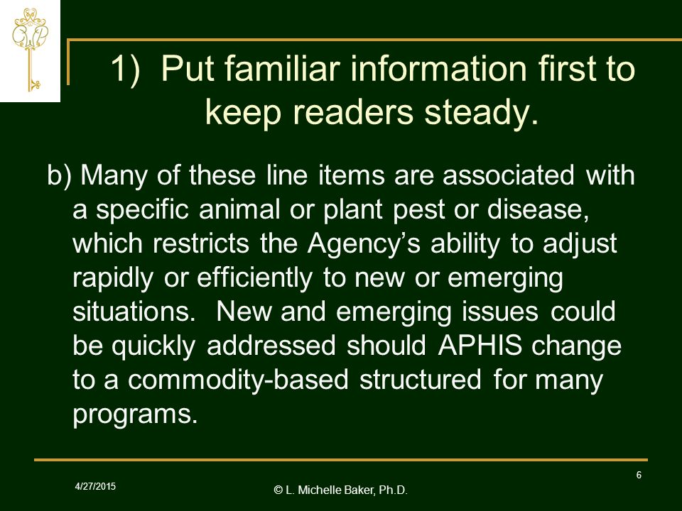 © L.Michelle Baker, Ph.D. 4/27/2015 6 1) Put familiar information first to keep readers steady.