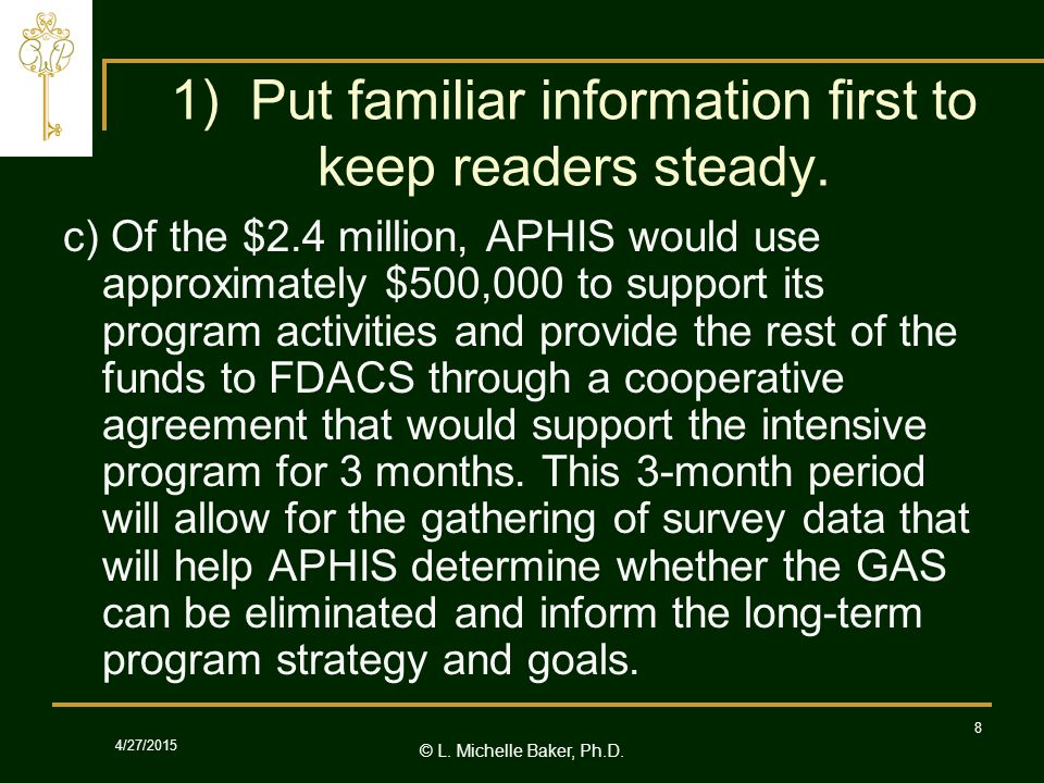 © L.Michelle Baker, Ph.D. 4/27/2015 8 1) Put familiar information first to keep readers steady.