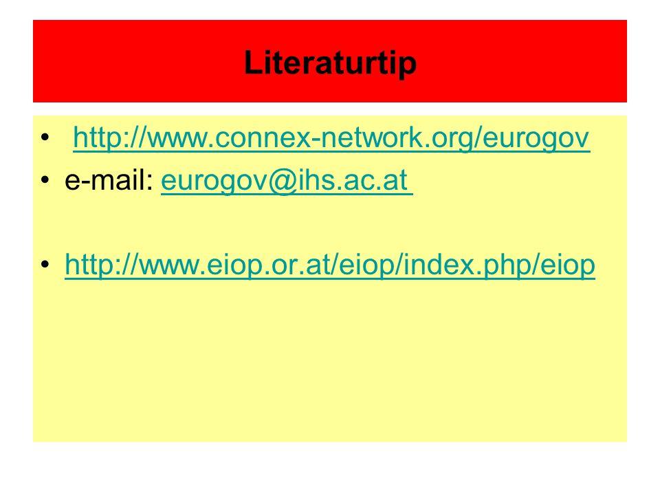 Literaturtip http://www.connex-network.org/eurogov e-mail: eurogov@ihs.ac.at eurogov@ihs.ac.at http://www.eiop.or.at/eiop/index.php/eiop