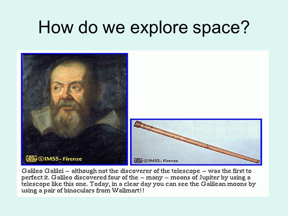 How do we explore space?