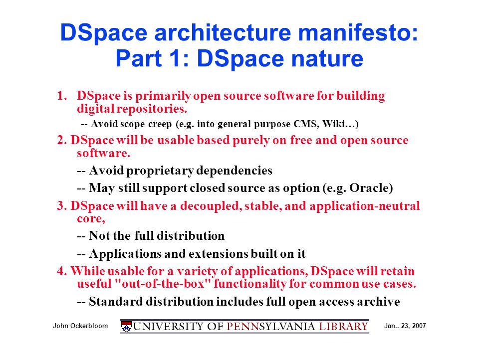 John OckerbloomJan..23, 2007 DSpace architecture manifesto: Part 2: DSpace development 5.