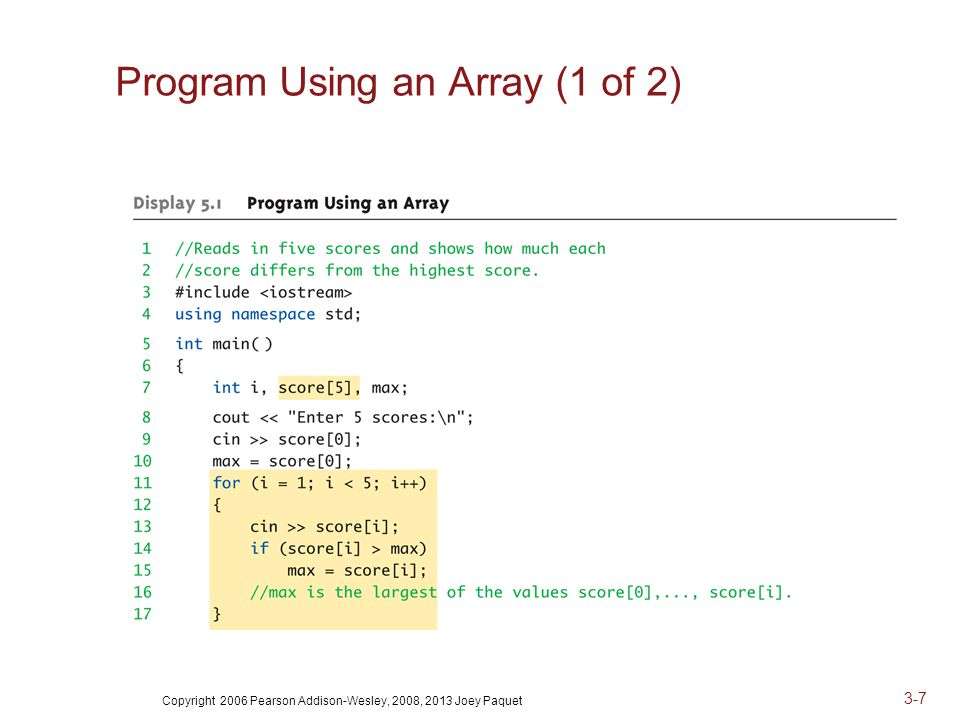 Copyright 2006 Pearson Addison-Wesley, 2008, 2013 Joey Paquet 3-7 Program Using an Array (1 of 2)