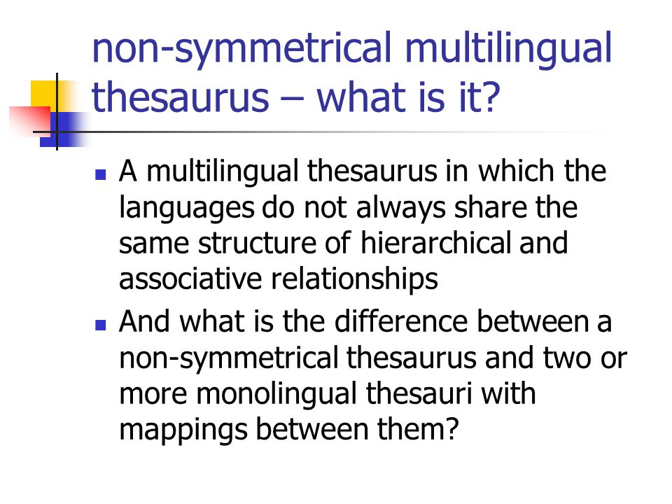 non-symmetrical multilingual thesaurus – what is it.