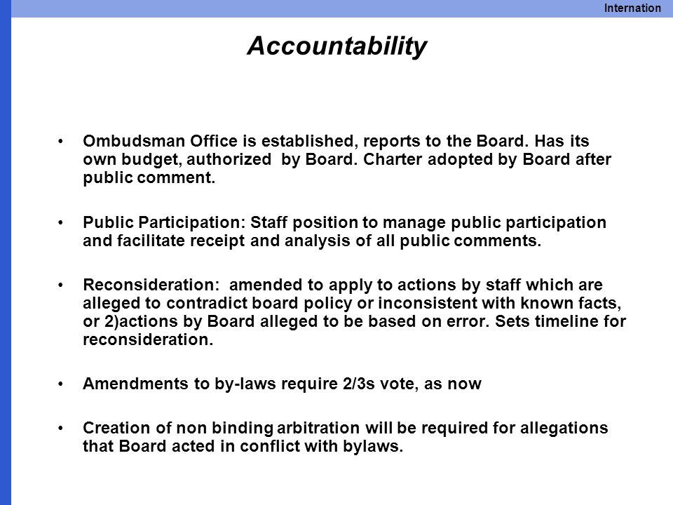 Internation Accountability Ombudsman Office is established, reports to the Board.